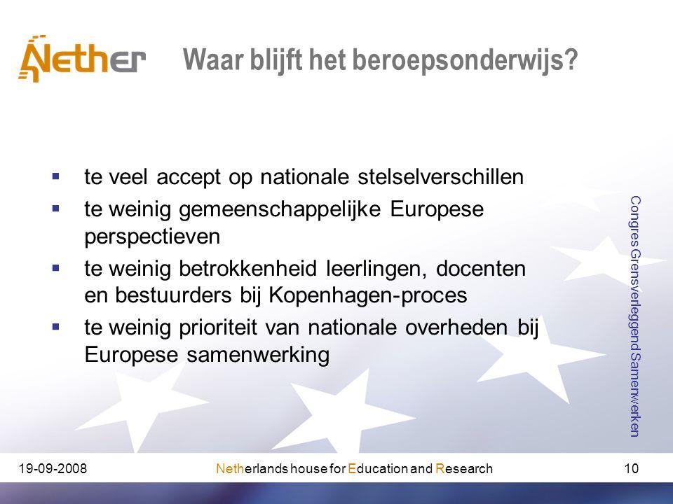 Netherlands house for Education and Research19-09-2008 Congres Grensverleggend Samenwerken 10 Waar blijft het beroepsonderwijs?  te veel accept op na