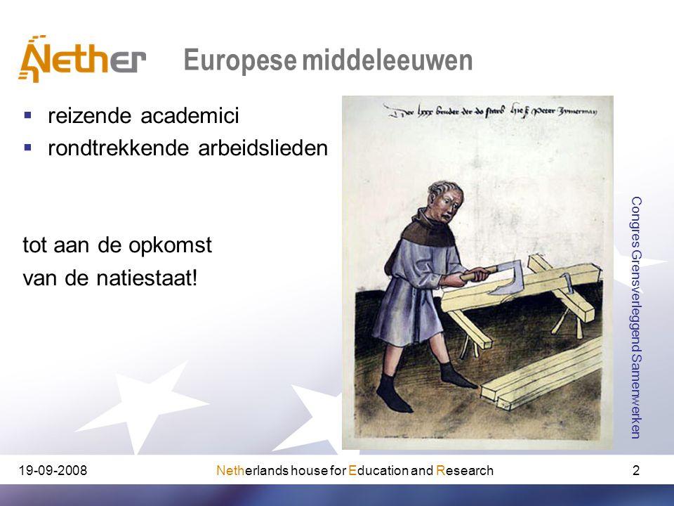 Netherlands house for Education and Research19-09-2008 Congres Grensverleggend Samenwerken 2 Europese middeleeuwen  reizende academici  rondtrekkend