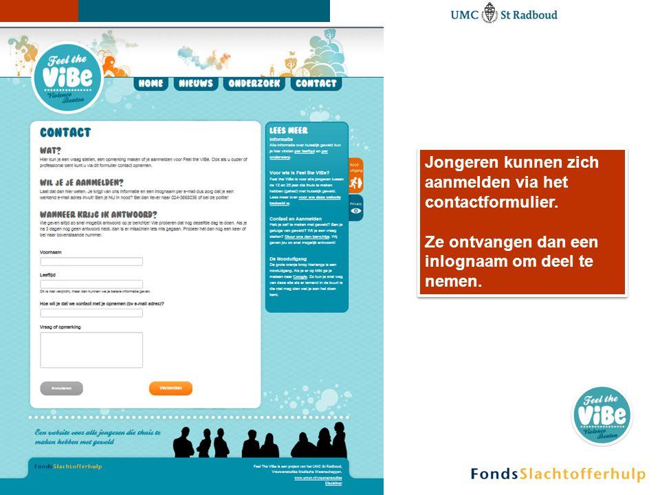 Jongeren kunnen zich aanmelden via het contactformulier. Ze ontvangen dan een inlognaam om deel te nemen. Jongeren kunnen zich aanmelden via het conta