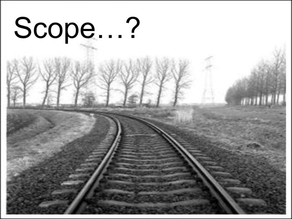 Scope…?
