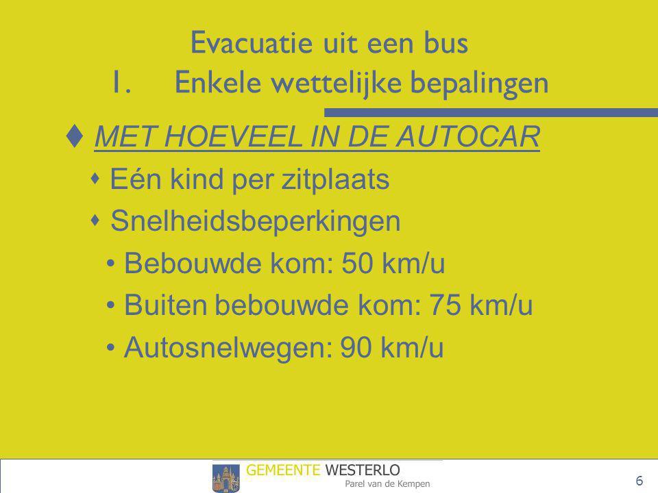 7 Evacuatie uit een bus 1.Enkele wettelijke bepalingen  RIJBEWIJS EN MINIMUM LEEFTIJD  Rijbewijs D (+E indien aanhangwagen)  Bewijs van medische schifting  Minstens 21 jaar oud  VEILIGHEIDSAFSTAND  Art.18.2 van de Belgische wegcode bepaalt dat: buiten de bebouwde kom de bestuurders van voertuigen en slepen met een maximale toegelaten massa van meer dan 7,5 ton of langer dan 7 meter, onderling een afstand moeten houden van tenminste 50 meter.
