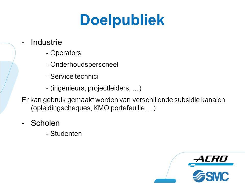 -Industrie - Operators - Onderhoudspersoneel - Service technici - (ingenieurs, projectleiders, …) Er kan gebruik gemaakt worden van verschillende subs