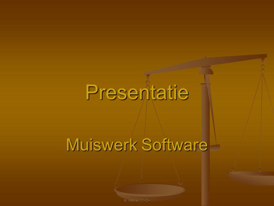 Presentatie Muiswerk Software K. Hasaj ICT-OA