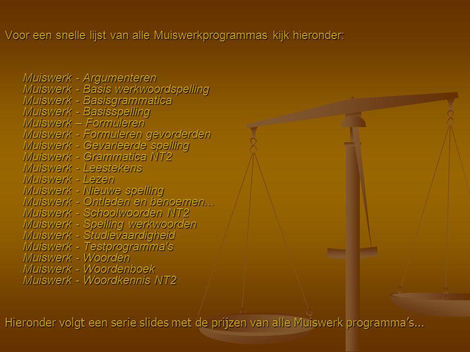 Voor een snelle lijst van alle Muiswerkprogrammas kijk hieronder: Muiswerk - Argumenteren Muiswerk - Basis werkwoordspelling Muiswerk - Basisgrammatic