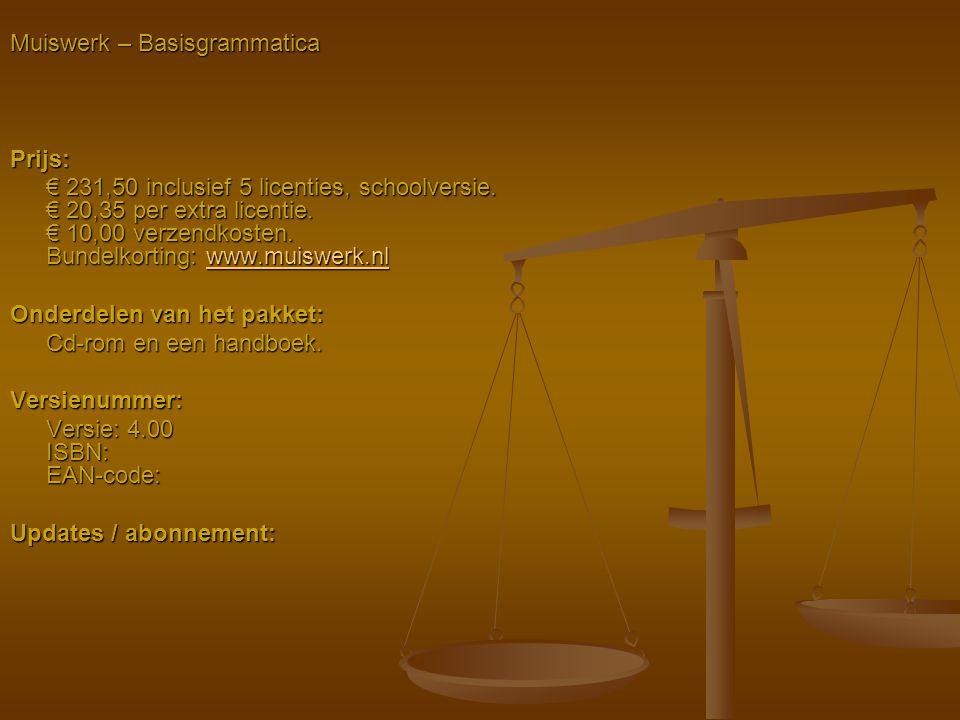 Muiswerk – Basisgrammatica Prijs: € 231,50 inclusief 5 licenties, schoolversie. € 20,35 per extra licentie. € 10,00 verzendkosten. Bundelkorting: www.