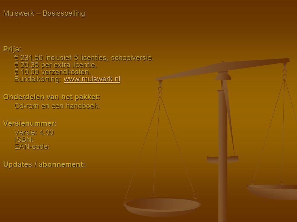 Muiswerk – Basisspelling Prijs: € 231,50 inclusief 5 licenties, schoolversie. € 20,35 per extra licentie. € 10,00 verzendkosten. Bundelkorting: www.mu