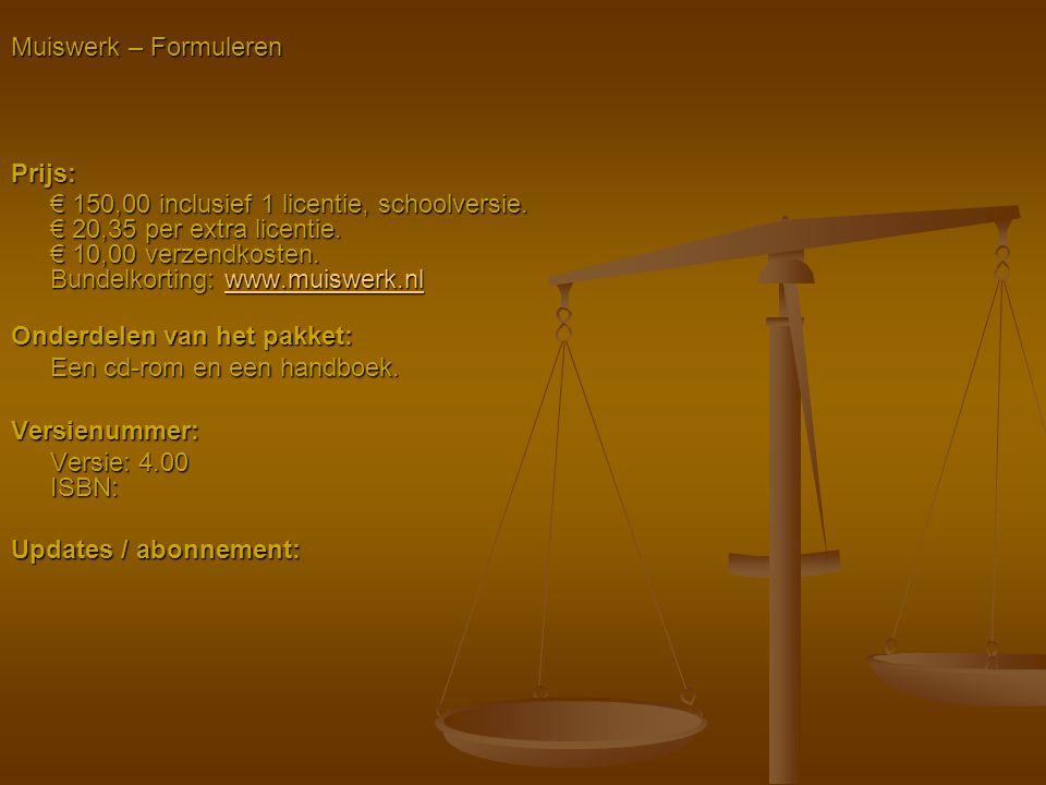 Muiswerk – Formuleren Prijs: € 150,00 inclusief 1 licentie, schoolversie. € 20,35 per extra licentie. € 10,00 verzendkosten. Bundelkorting: www.muiswe