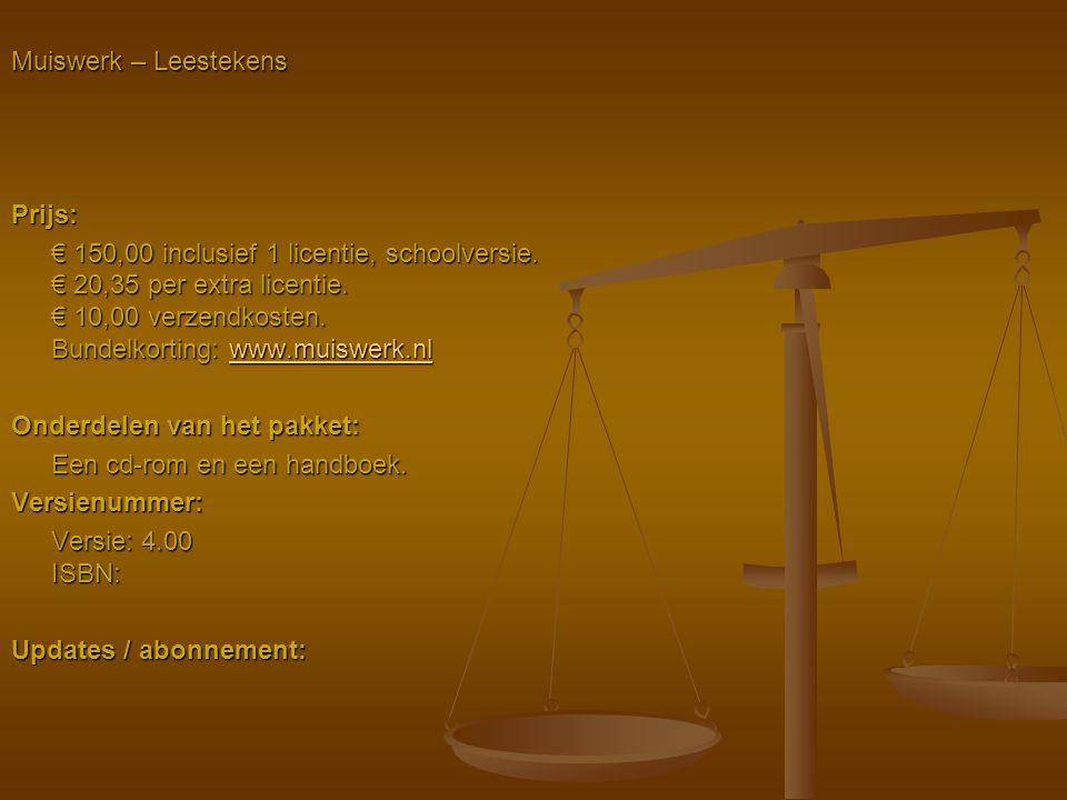 Muiswerk – Leestekens Prijs: € 150,00 inclusief 1 licentie, schoolversie. € 20,35 per extra licentie. € 10,00 verzendkosten. Bundelkorting: www.muiswe