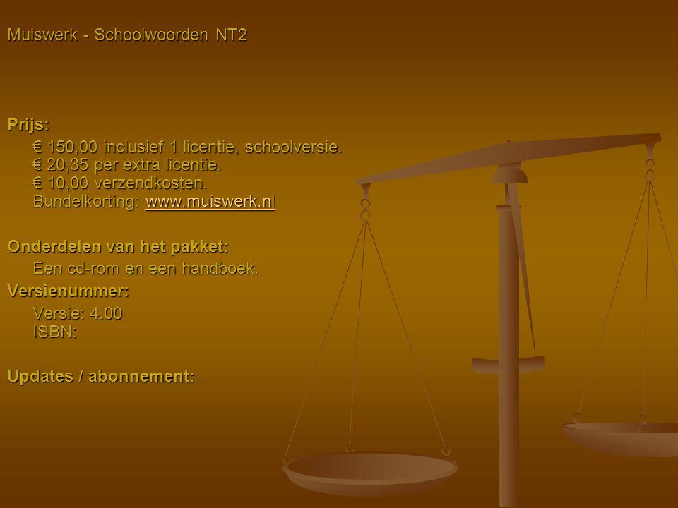 Muiswerk - Schoolwoorden NT2 Prijs: € 150,00 inclusief 1 licentie, schoolversie. € 20,35 per extra licentie. € 10,00 verzendkosten. Bundelkorting: www