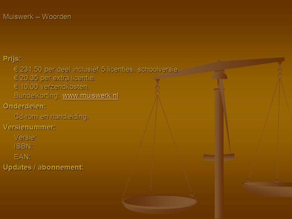 Muiswerk – Woorden Prijs: € 231,50 per deel inclusief 5 licenties, schoolversie. € 20,35 per extra licentie. € 10,00 verzendkosten. Bundelkorting: www