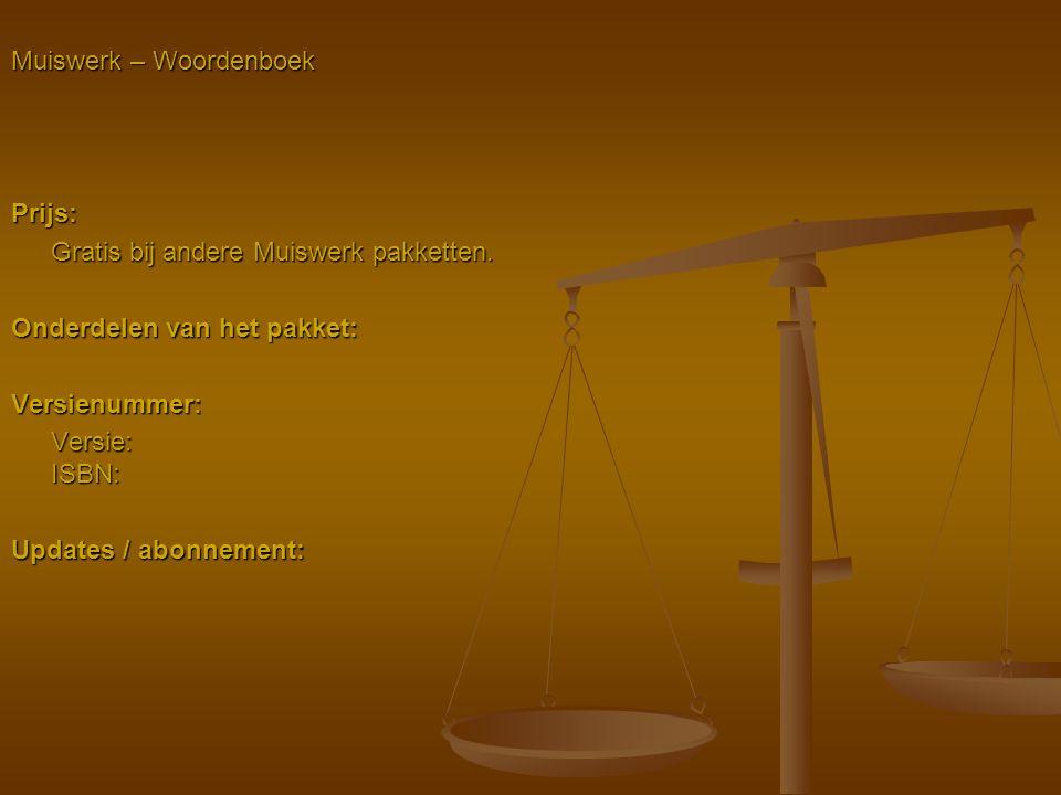 Muiswerk – Woordenboek Prijs: Gratis bij andere Muiswerk pakketten. Onderdelen van het pakket: Versienummer: Versie: ISBN: Updates / abonnement: