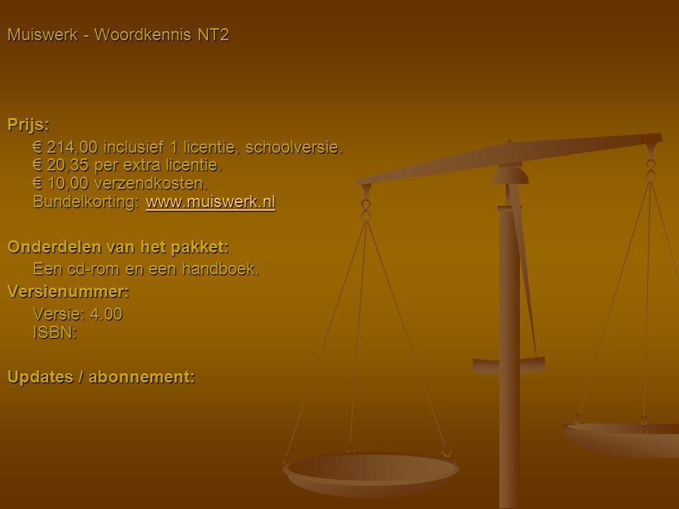Muiswerk - Woordkennis NT2 Prijs: € 214,00 inclusief 1 licentie, schoolversie. € 20,35 per extra licentie. € 10,00 verzendkosten. Bundelkorting: www.m