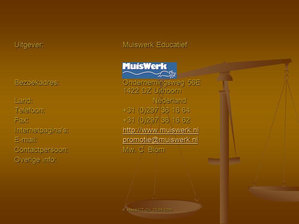 Uitgever:Muiswerk Educatief Uitgever:Muiswerk Educatief Bezoekadres:Ondernemingsweg 56E 1422 DZ Uithoorn Land:Nederland Telefoon:+31 (0)297 36 16 64 F