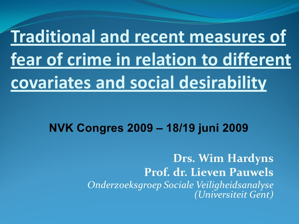 Traditional and recent measures of fear of crime in relation to different covariates and social desirability Drs.