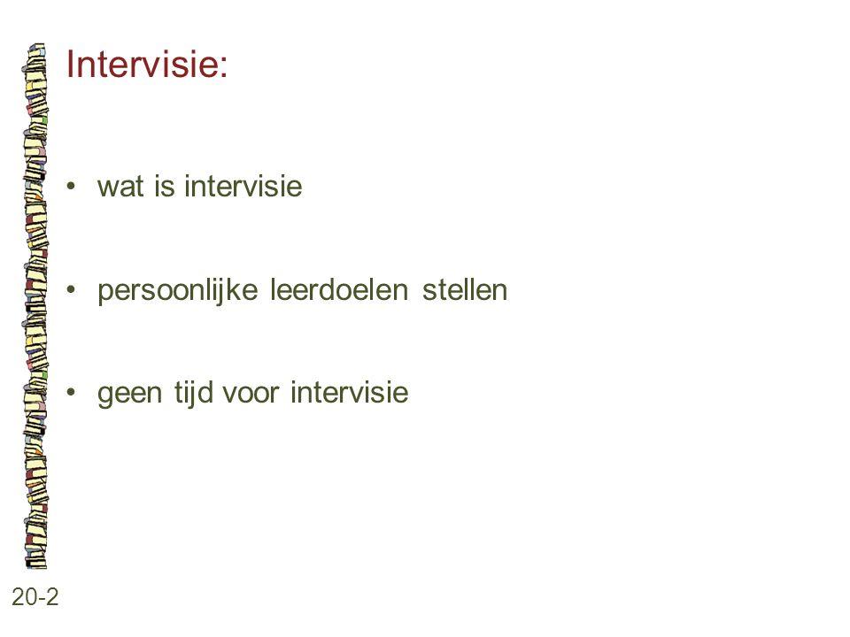 Intervisie: 20-2 •wat is intervisie •persoonlijke leerdoelen stellen •geen tijd voor intervisie