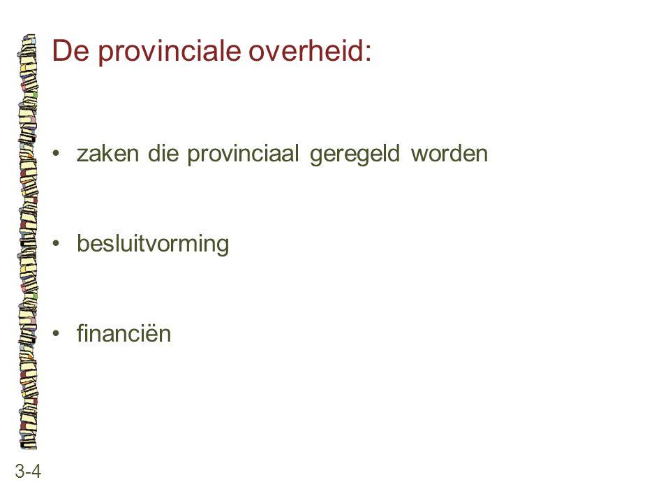 De landelijke overheid: 3-5 •zaken die landelijk geregeld worden •besluitvorming •financiën