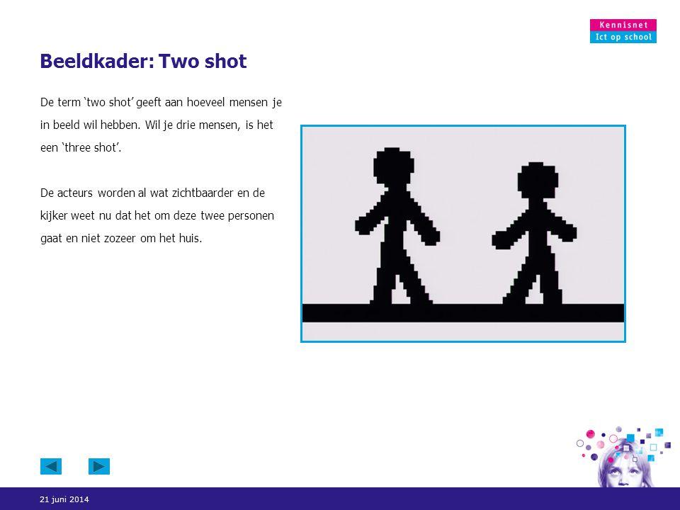 21 juni 2014 Beeldkader: Two shot De term 'two shot' geeft aan hoeveel mensen je in beeld wil hebben. Wil je drie mensen, is het een 'three shot'. De