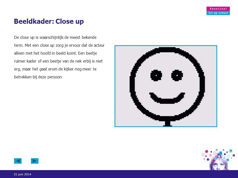 21 juni 2014 Beeldkader: Close up De close up is waarschijnlijk de meest bekende term. Met een close up zorg je ervoor dat de acteur alleen met het ho