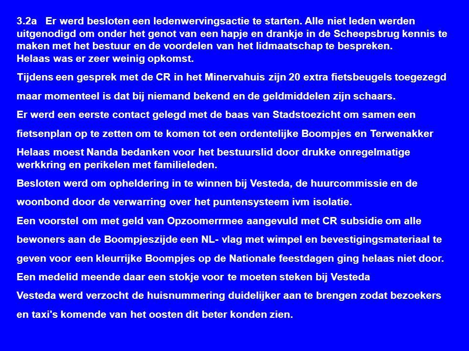 1312 c Vragen aan de leden 14Het bestuur vraagt per toren 1 vrijwilliger om 1 x per maand de fietswrakken met hun lokatie door te geven aan Stadstoezicht.