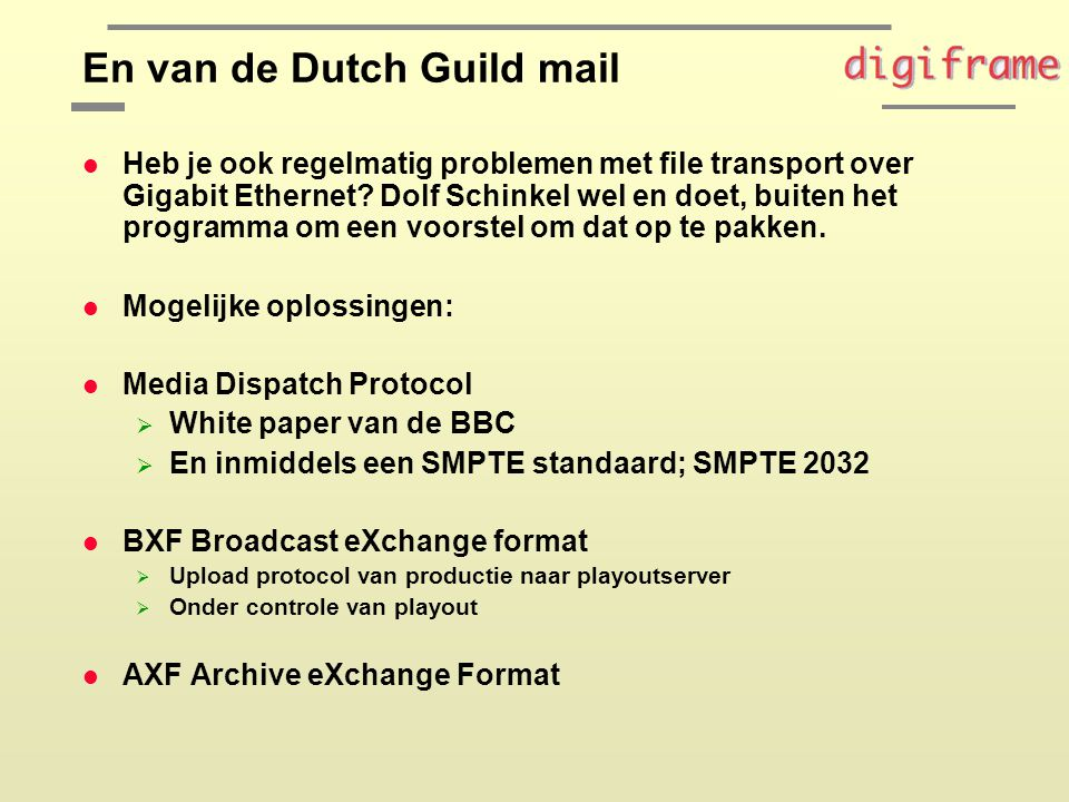 En van de Dutch Guild mail l Heb je ook regelmatig problemen met file transport over Gigabit Ethernet.