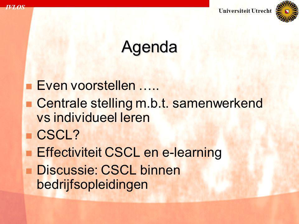 IVLOS Universiteit Utrecht Agenda  Even voorstellen …..  Centrale stelling m.b.t. samenwerkend vs individueel leren  CSCL?  Effectiviteit CSCL en