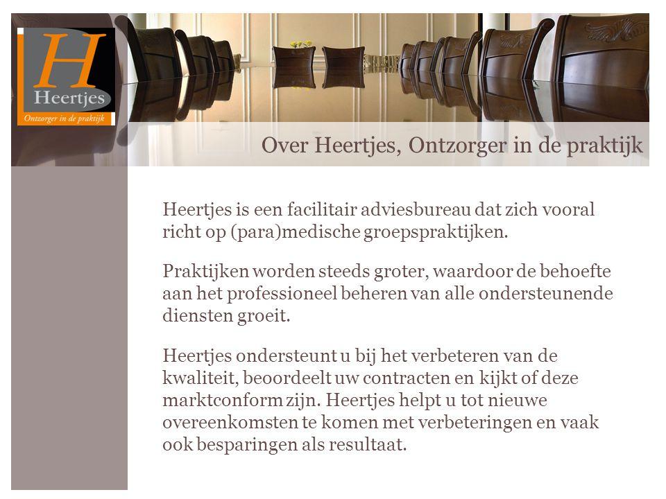 Over Heertjes, Ontzorger in de praktijk Heertjes is een facilitair adviesbureau dat zich vooral richt op (para)medische groepspraktijken.