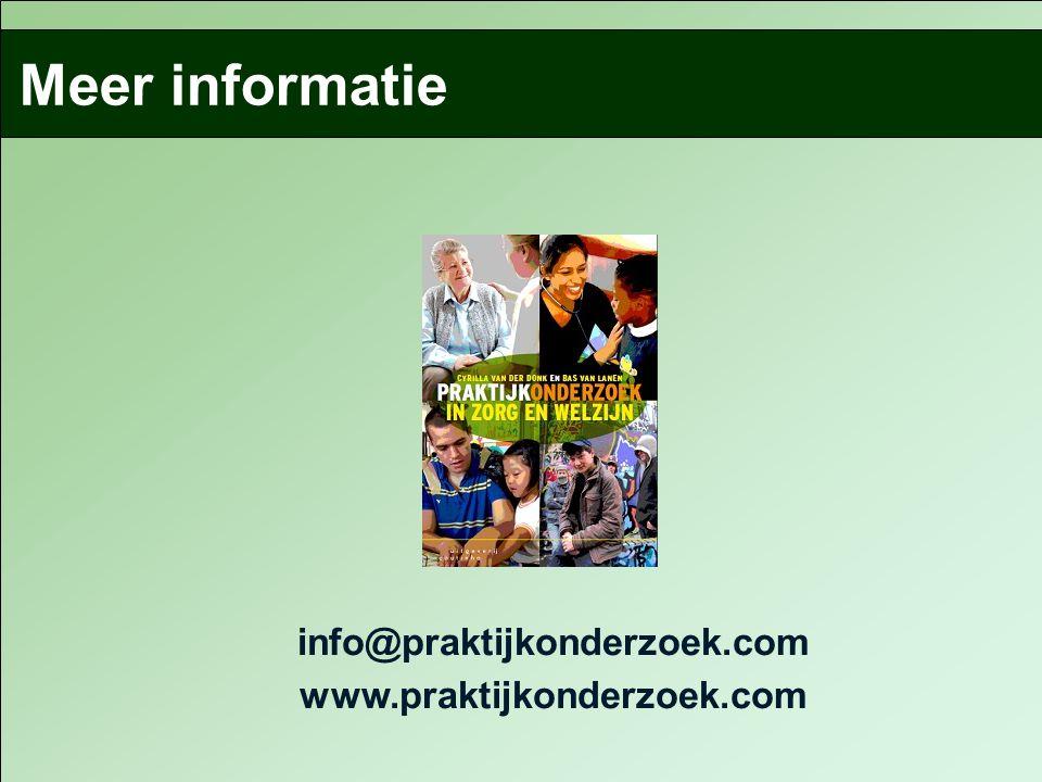info@praktijkonderzoek.com www.praktijkonderzoek.com Meer informatie