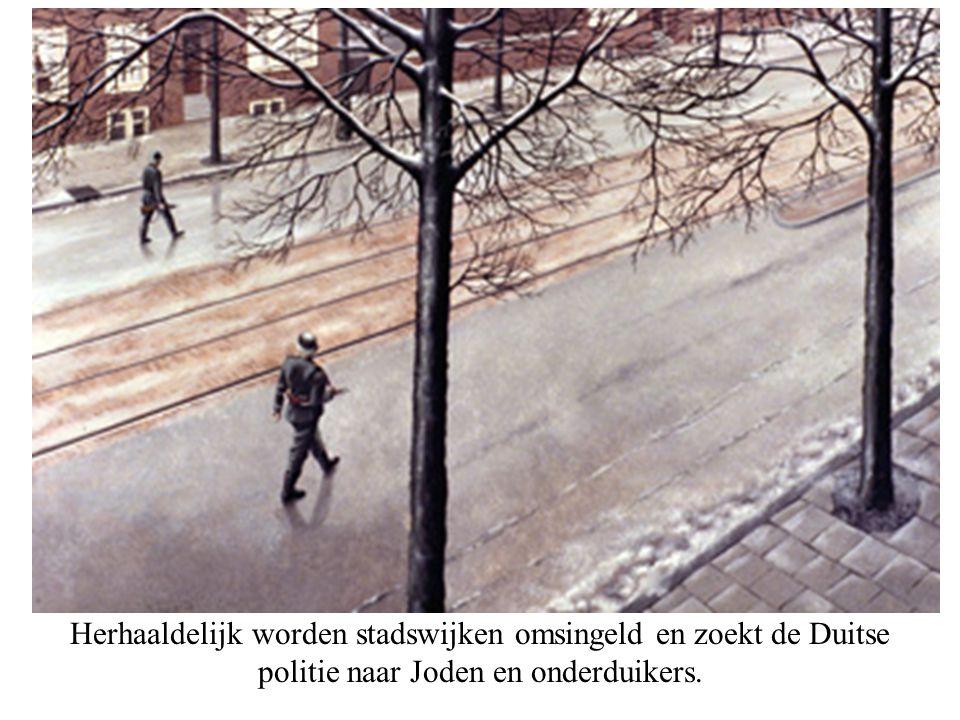 Herhaaldelijk worden stadswijken omsingeld en zoekt de Duitse politie naar Joden en onderduikers.