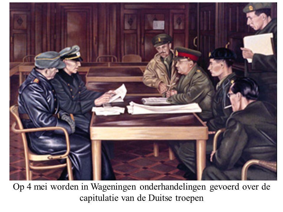 Op 4 mei worden in Wageningen onderhandelingen gevoerd over de capitulatie van de Duitse troepen