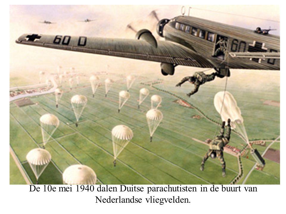 De 10e mei 1940 dalen Duitse parachutisten in de buurt van Nederlandse vliegvelden.
