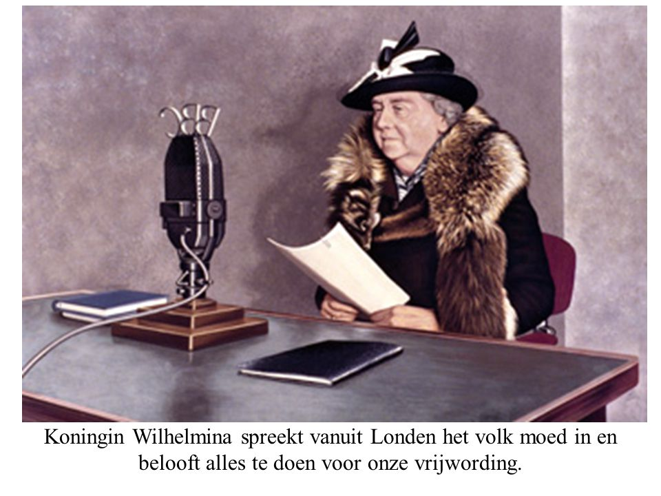 Koningin Wilhelmina spreekt vanuit Londen het volk moed in en belooft alles te doen voor onze vrijwording.