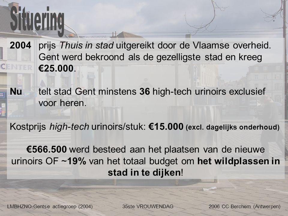 LMBHZNO-Gentse actiegroep (2004)35ste VROUWENDAG2006 CC Berchem (Antwerpen) 2004prijs Thuis in stad uitgereikt door de Vlaamse overheid. Gent werd bek