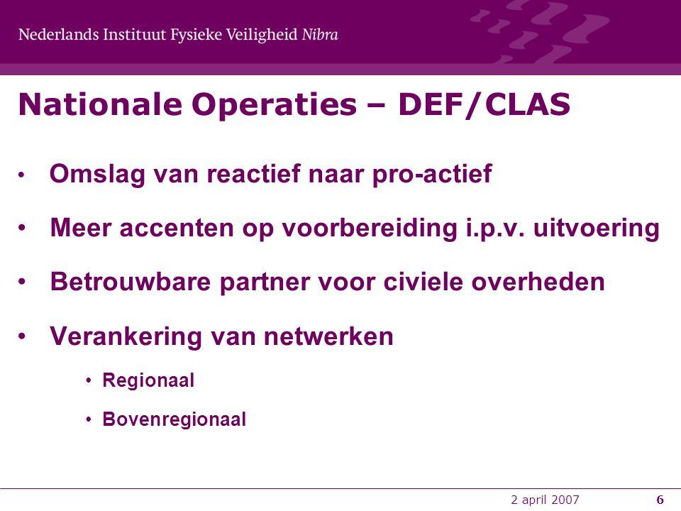 6 Nationale Operaties – DEF/CLAS • Omslag van reactief naar pro-actief • Meer accenten op voorbereiding i.p.v. uitvoering • Betrouwbare partner voor c