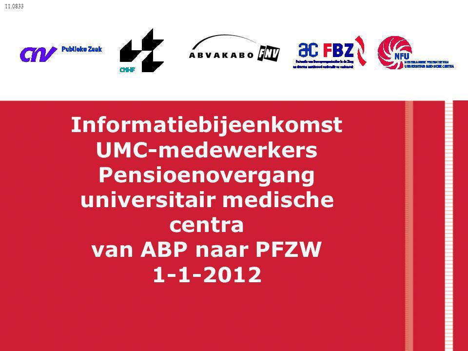 Informatiebijeenkomst UMC-medewerkers Pensioenovergang universitair medische centra van ABP naar PFZW 1-1-2012 11.0833