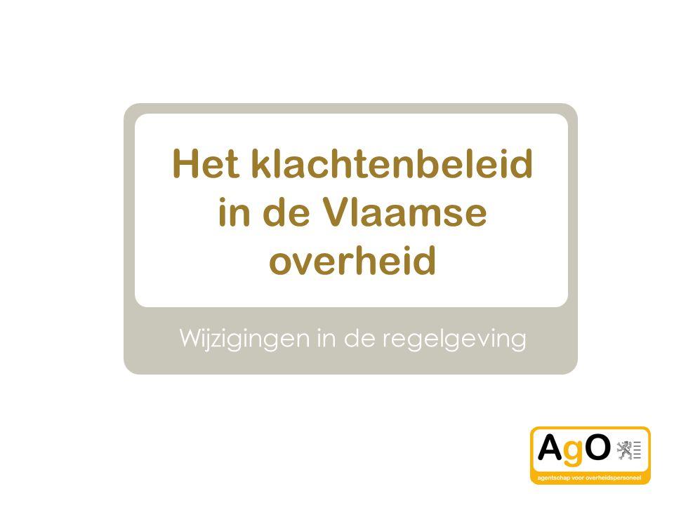 Het klachtenbeleid in de Vlaamse overheid Wijzigingen in de regelgeving