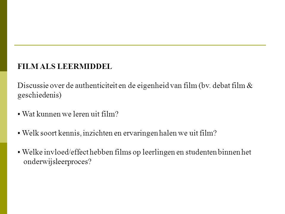FILM ALS LEERMIDDEL Discussie over de authenticiteit en de eigenheid van film (bv.
