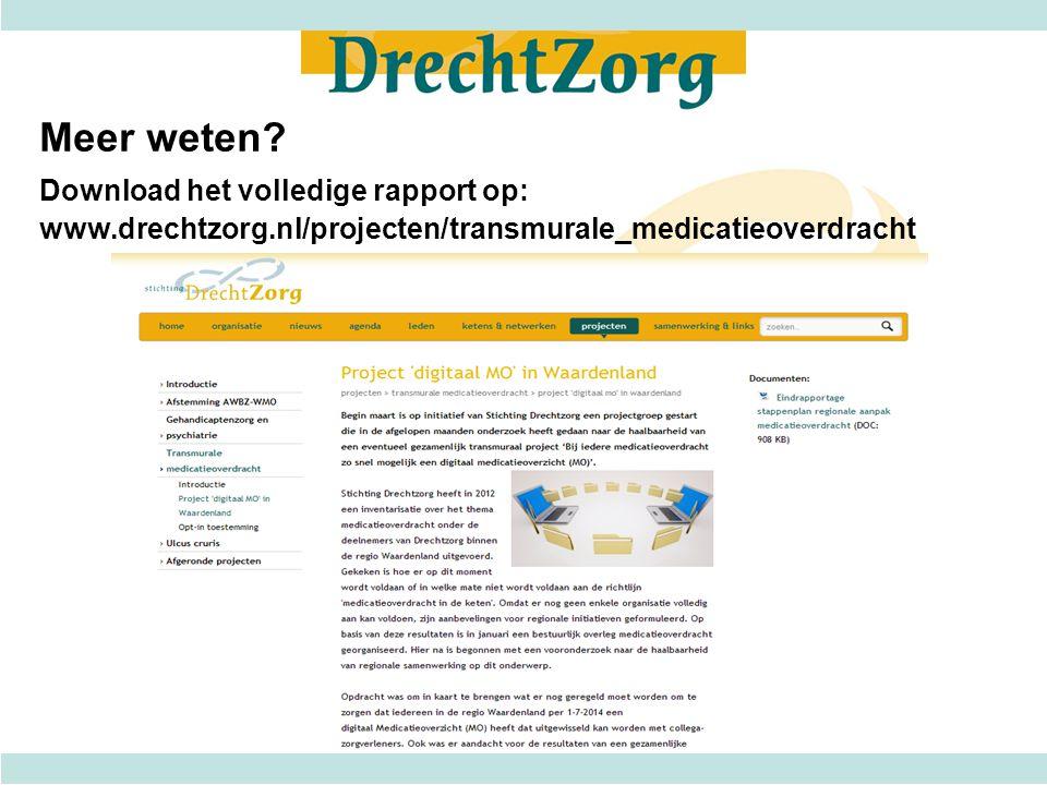 Meer weten? Download het volledige rapport op: www.drechtzorg.nl/projecten/transmurale_medicatieoverdracht