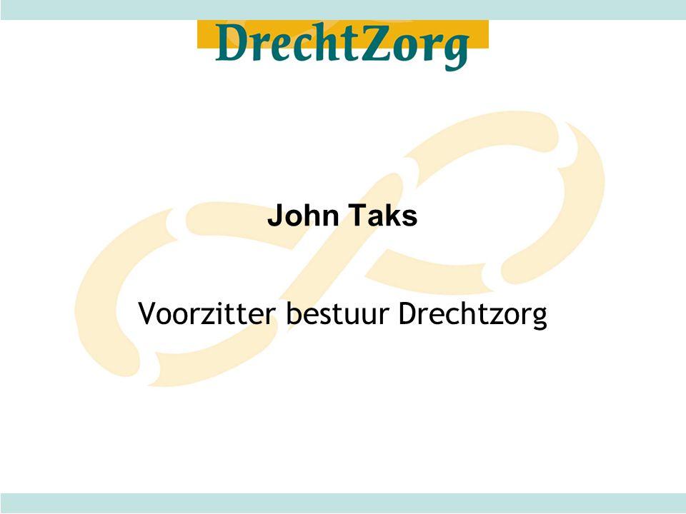 John Taks Voorzitter bestuur Drechtzorg