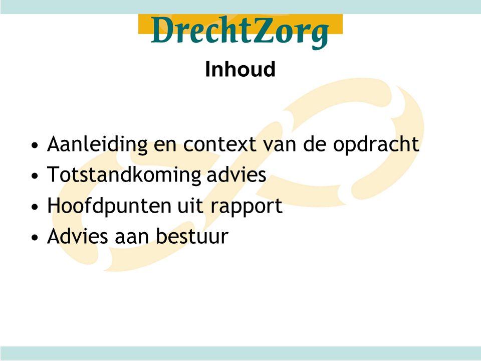 Inhoud •Aanleiding en context van de opdracht •Totstandkoming advies •Hoofdpunten uit rapport •Advies aan bestuur