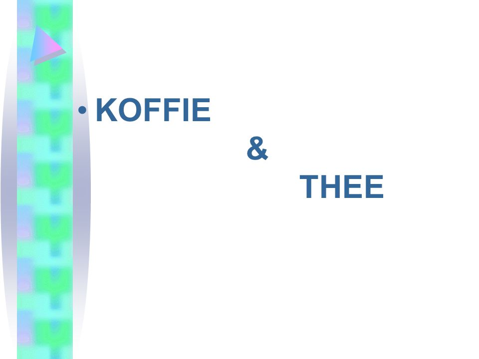•KOFFIE & THEE