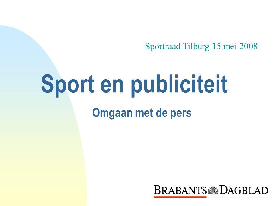 Sport in de krant SPORTCLUBS TILBURG n Willem II (voetbal) n Tilburg Trappers (ijshockey) n Tilburg mannen (hockey) n Forward vrouwen (hockey) n Oisterwijk Oysters (rugby) Sportraad Tilburg 15 mei 2008