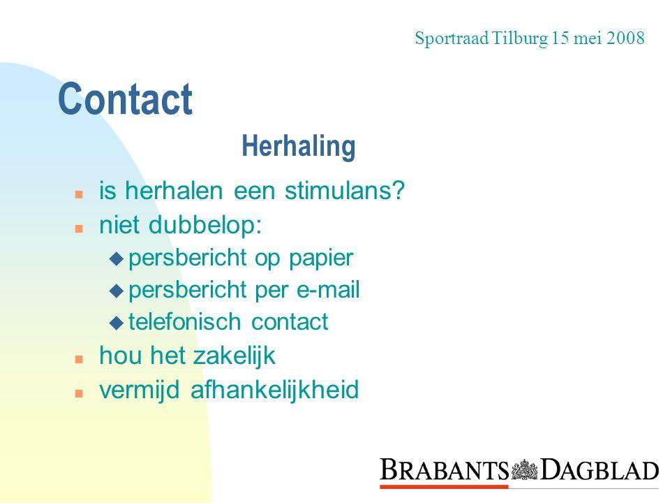 Contact n is herhalen een stimulans? n niet dubbelop: u persbericht op papier u persbericht per e-mail u telefonisch contact n hou het zakelijk n verm