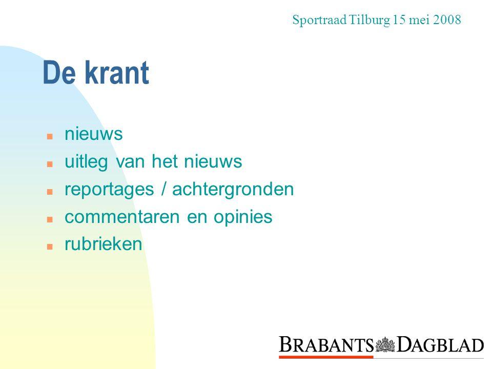 De krant n nieuws n uitleg van het nieuws n reportages / achtergronden n commentaren en opinies n rubrieken Sportraad Tilburg 15 mei 2008