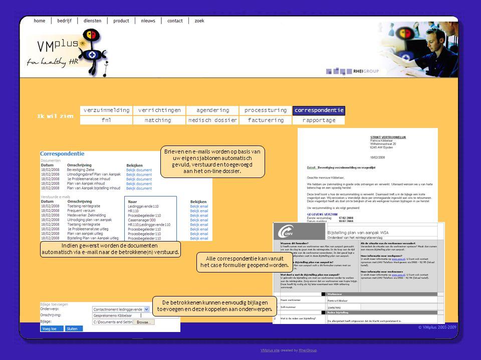 verzuimmeldingcorrespondentie matchingrapportage verrichtingenagendering fmlmedisch dossier Ik wil zien processturing facturering Brieven en e-mails w