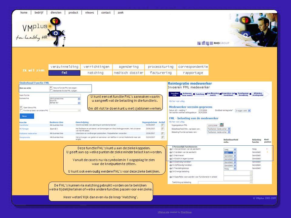 verzuimmeldingcorrespondentie matchingrapportage verrichtingenagendering fmlmedisch dossier Ik wil zien processturing facturering De FML's kunnen via