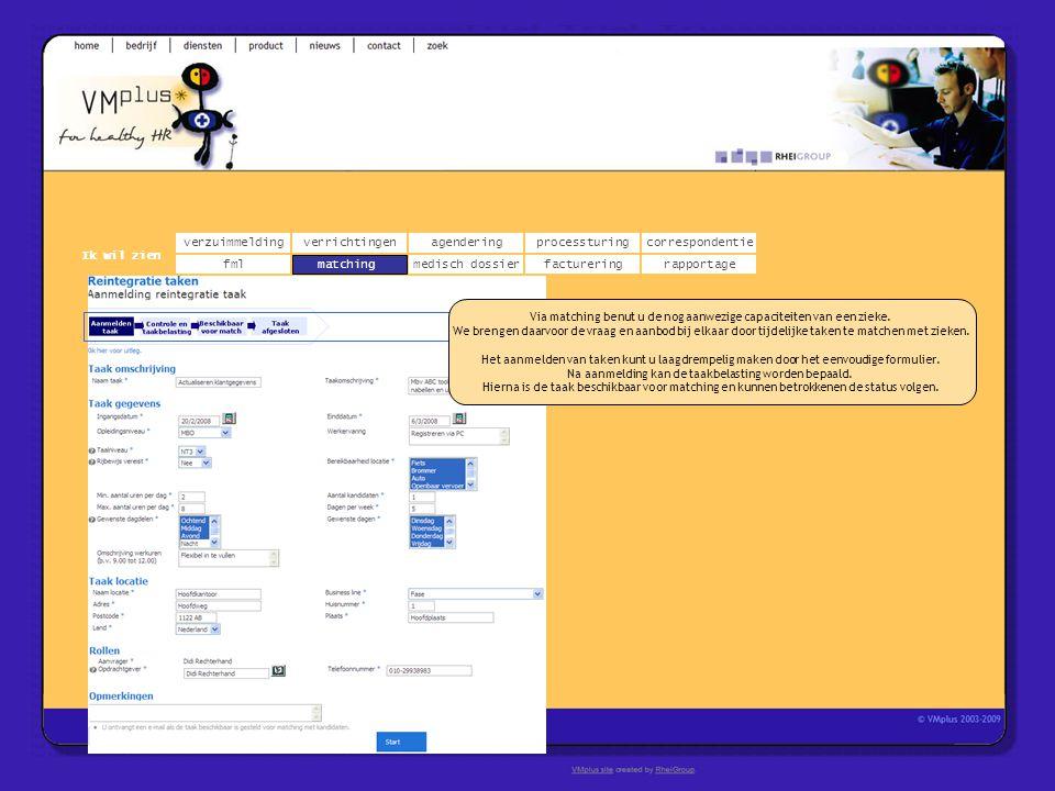 verzuimmeldingcorrespondentie matchingrapportage verrichtingenagendering fmlmedisch dossier Ik wil zien processturing facturering Via matching benut u