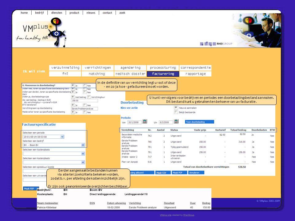 verzuimmeldingcorrespondentie matchingrapportage verrichtingenagendering fmlmedisch dossier Ik wil zien processturing facturering U kunt vervolgens vo