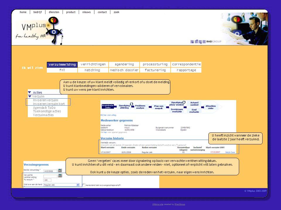verzuimmeldingcorrespondentie matchingrapportage verrichtingenagendering fmlmedisch dossier Ik wil zien processturing facturering Geen 'vergeten' case