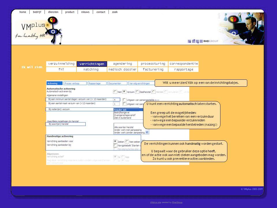 verzuimmeldingcorrespondentie matchingrapportage verrichtingenagendering fmlmedisch dossier Ik wil zien processturing facturering verrichtingen U kunt