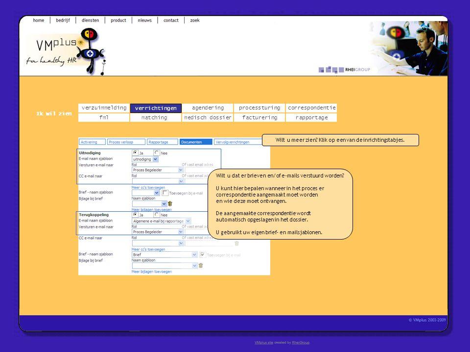 verzuimmeldingcorrespondentie matchingrapportage verrichtingenagendering fmlmedisch dossier Ik wil zien processturing facturering verrichtingen Wilt u